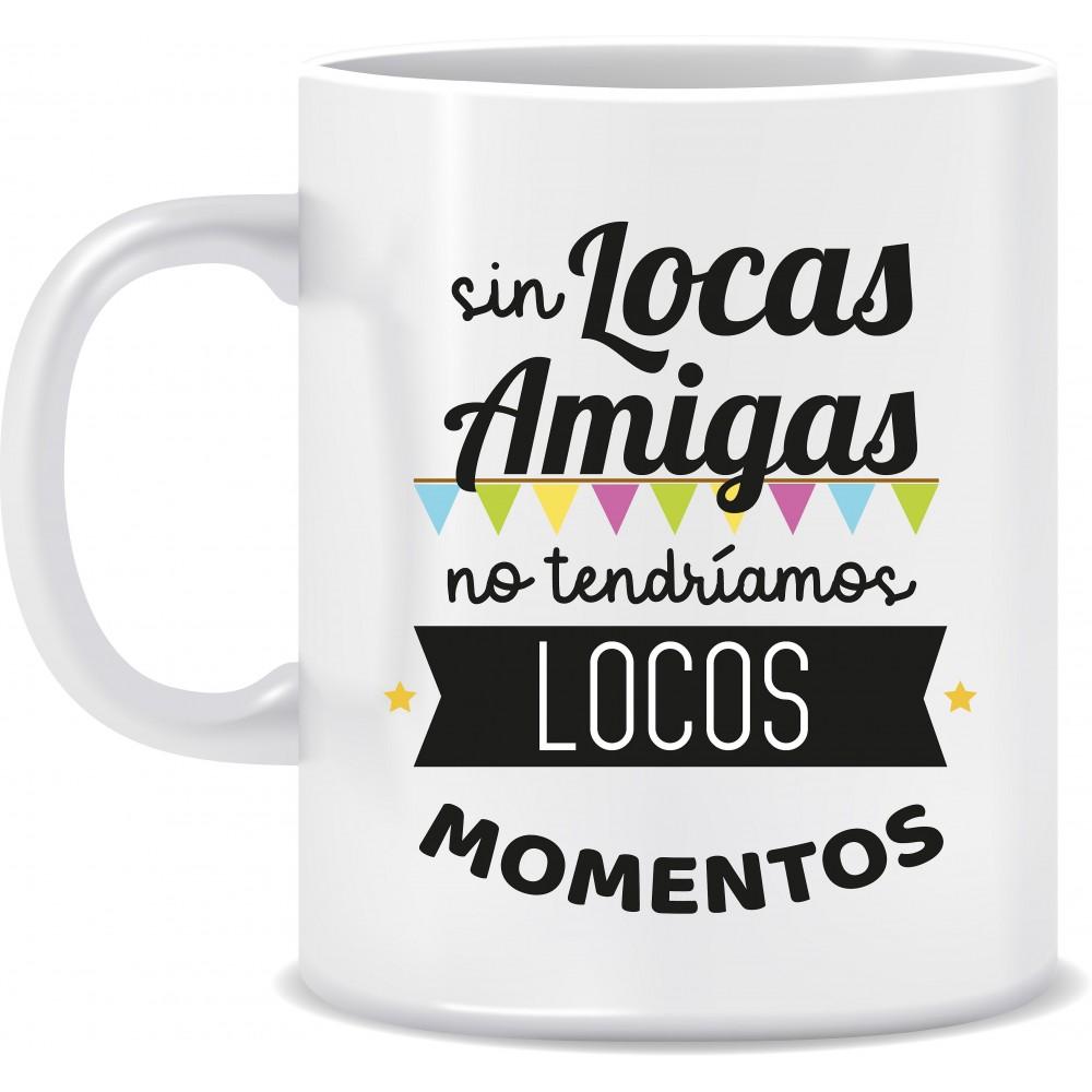 """TAZA """"LOCAS AMIGAS"""""""