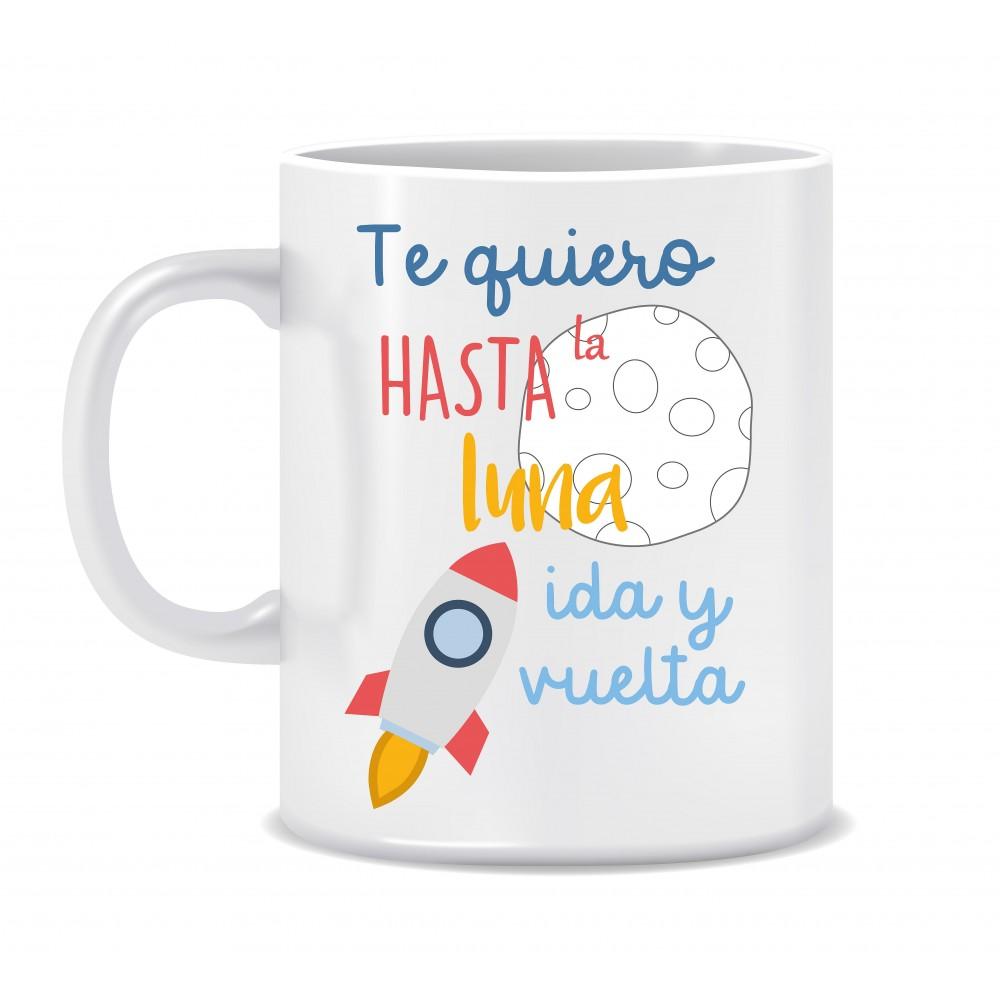 "TAZA ""TE QUIERO HASTA LA LUNA"""