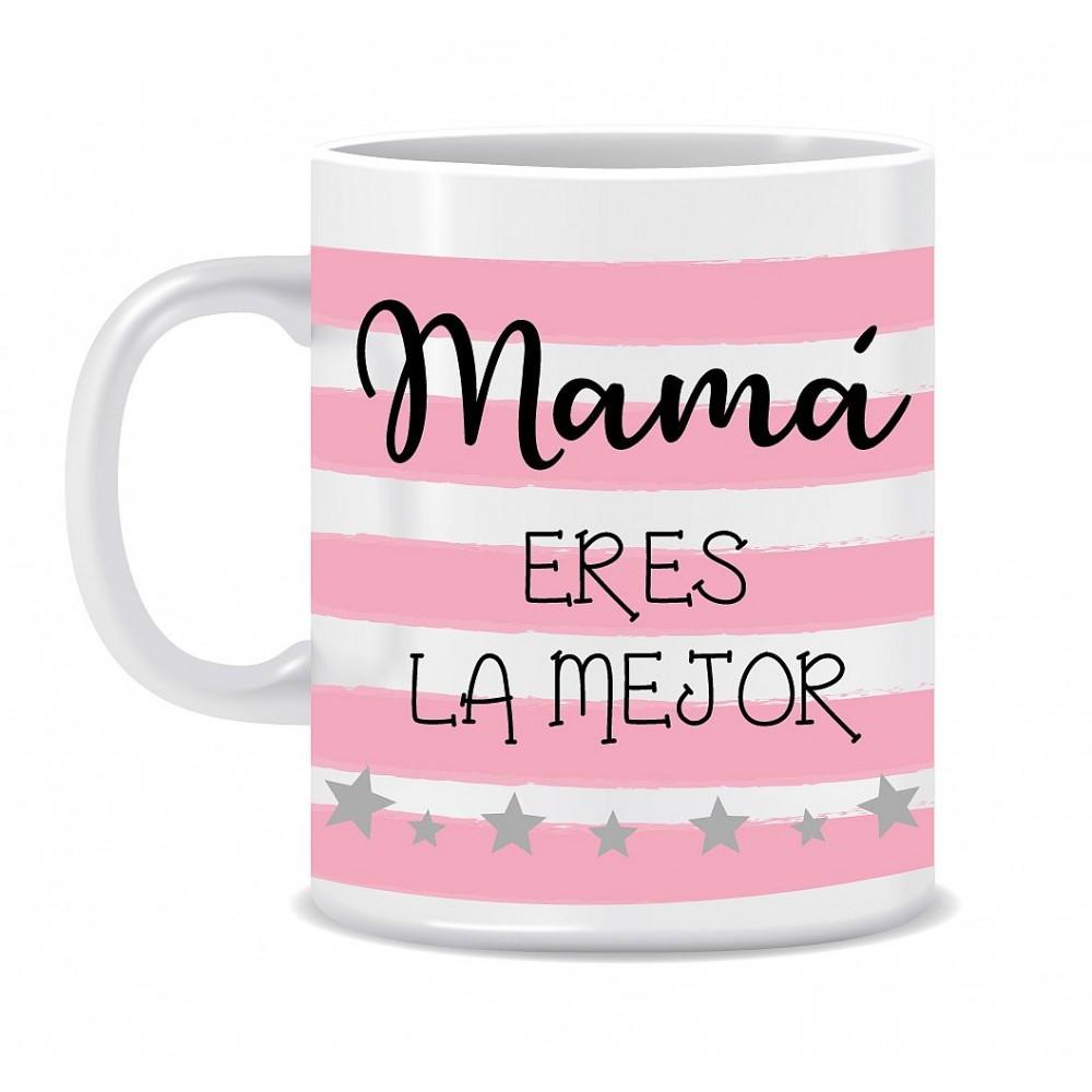 """TAZA """"MAMÁ ERES LA MEJOR"""""""
